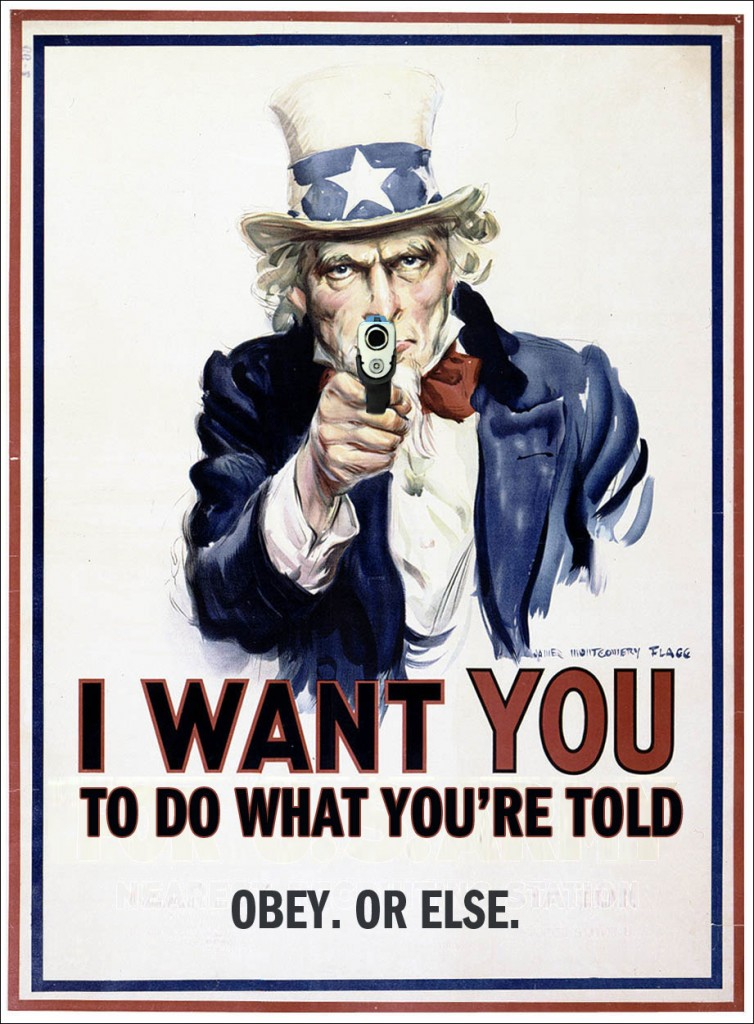 "Uncle Sam says: ""I want YOU to do what you're told. OBEY. Or else."""