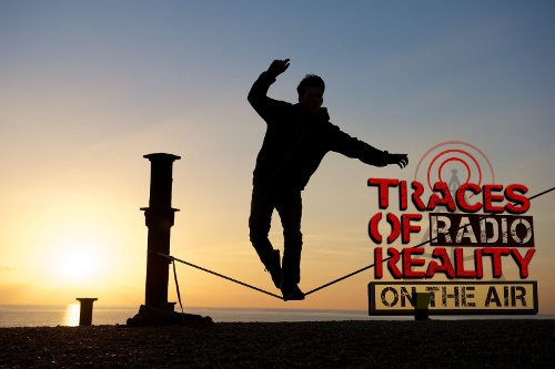 TOR Walking Tightrope walker tracesofreality traces of reality radio TORradio podcast Guillermo Jimenez