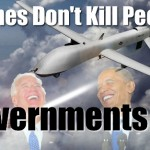Drones Don't Kill People Governments Do