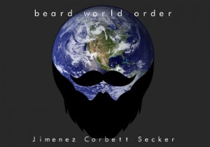 Beard World Order Guillermo Jimenez James Corbett Tom Secker